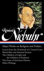 Reinhold Niebuhr: Major Works on Religion and Politics 1st Edition 9781598533750 1598533754