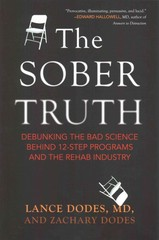 The Sober Truth 1st Edition 9780807035870 0807035874