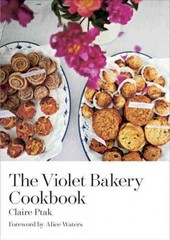 The Violet Bakery Cookbook 1st Edition 9781607746713 1607746719