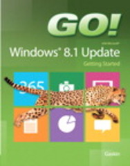 GO! with Windows 8.1 Update 1 Getting Started 1st Edition 9780133841152 0133841154