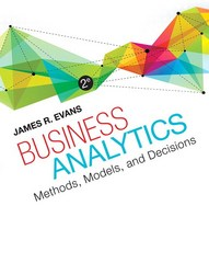 Business Analytics 2nd Edition 9780321997913 0321997913