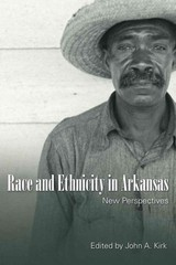 Race and Ethnicity in Arkansas 1st Edition 9781557286659 1557286655