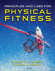 Principles and Labs for Physical Fitness 10th Edition 9781305446083 1305446089