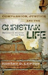 Compassion, Justice, and the Christian Life 1st Edition 9780801017919 0801017912