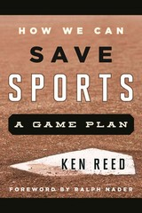 How We Can Save Sports 1st Edition 9781442242647 1442242647