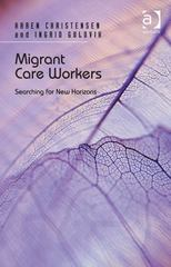 Migrant Care Workers 1st Edition 9781317096702 1317096703