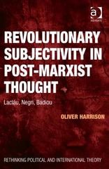 Revolutionary Subjectivity in Post-Marxist Thought 1st Edition 9781317063346 1317063341
