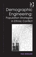 Demographic Engineering: Population Strategies in Ethnic Conflict 1st Edition 9781317152927 1317152921