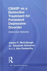 CBASP as a Distinctive Treatment for Persistent Depressive Disorder 1st Edition 9781317588405 1317588401