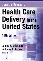 Jonas and Kovner's Health Care Delivery in the United States 11th Edition 9780826125279 0826125271