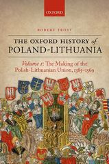 The Oxford History of Poland-Lithuania 1st Edition 9780198208693 0198208693