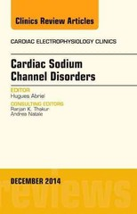 Cardiac Sodium Channel Disorders, An Issue of Cardiac Electrophysiology Clinics, 1st Edition 9780323326414 0323326412