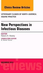 New Perspectives in Infectious Diseases, An Issue of Veterinary Clinics of North America: Equine Practice, 1st Edition 9780323326872 0323326870