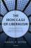 The Iron Cage of Liberalism
