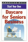 Start Your Own Senior Daycare Business 0 9780735200852 0735200858