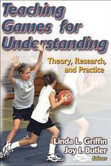 Teaching Games for Understanding 1st edition 9780736045940 0736045945