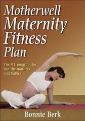 Motherwell Maternity Fitness Plan 0 9780736052931 0736052933