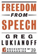 Freedom from Speech 1st Edition 9781594038075 1594038074