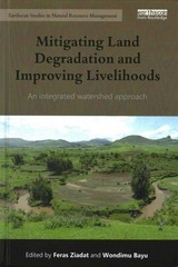 Mitigating Land Degradation and Improving Livelihoods 1st Edition 9781138785182 1138785180