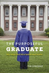 The Purposeful Graduate 1st Edition 9780226236346 022623634X