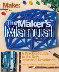 The Maker's Manual 1st Edition 9781457185922 145718592X
