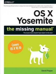 OS X Yosemite: the Missing Manual 1st Edition 9781491947166 1491947160