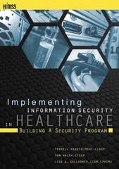 Implementing Information Security in Healthcare 1st Edition 9781938904349 1938904346
