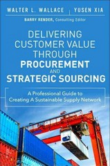 Delivering Customer Value through Procurement and Strategic Sourcing 1st Edition 9780133890099 0133890090