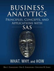 Business Analytics Principles, Concepts, and Applications with SAS 1st Edition 9780133989403 0133989402