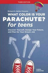 What Color Is Your Parachute for Teens, Third Edition 3rd Edition 9781607745778 1607745771