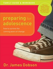 Preparing for Adolescence Family Guide and Workbook 1st Edition 9781441227942 1441227946