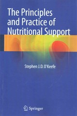 The Principles and Practice of Nutritional Support 1st Edition 9781493917792 149391779X