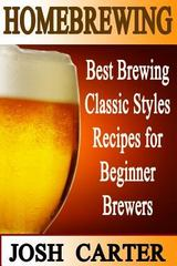 Homebrewing 1st Edition 9781500382315 1500382310