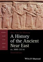 A History of the Ancient Near East, ca. 3000-323 BC 3rd Edition 9781118718162 111871816X