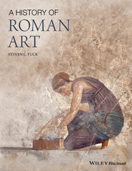 A History of Roman Art 1st Edition 9781118885413 1118885414