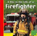 A Day in the Life of a Firefighter 0 9780736846738 0736846735