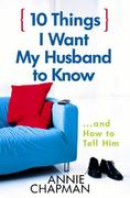 10 Things I Want My Husband to Know 0 9780736918923 0736918922