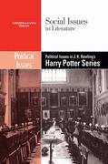 Political Issues in J. K. Rowling's Harry Potter Series 0 9780737740226 0737740221