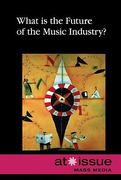 What Is the Future of the Music Industry? 0 9780737741100 0737741104