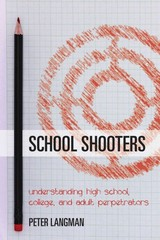 School Shooters 1st Edition 9781442233560 1442233567