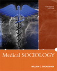 Medical Sociology 13th Edition 9780205896417 0205896413
