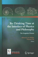 Re-Thinking Time at the Interface of Physics and Philosophy 1st Edition 9783319104461 3319104462