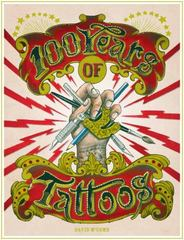100 Years of Tattoos 1st Edition 9781780674766 1780674767