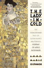 The Lady in Gold 1st Edition 9781101873120 1101873124