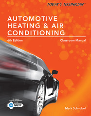 Today's Technician: Automotive Heating & Air Conditioning Classroom Manual and Shop Manual 6th Edition 9781305856660 130585666X