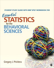 Student Study Guide With IBM SPSS Workbook for Essential Statistics for the Behavioral Sciences 1st Edition 9781483379524 1483379523