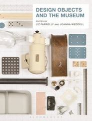 Design Objects and the Museum 1st Edition 9781472577221 1472577221