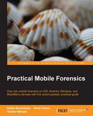 Practical Mobile Forensics 1st Edition 9781783288311 1783288310