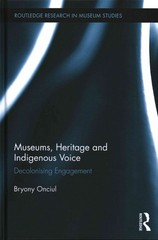Museums, Heritage and Indigenous Voice 1st Edition 9781138781115 1138781118