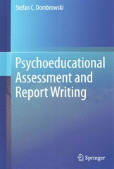 Psychoeducational Assessment and Report Writing 1st Edition 9781493919109 1493919105